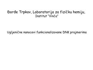 """Đorđe Trpkov, Laboratorija za fizičku hemiju,  Institut """"Vinča"""""""
