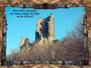 Burchten, kastelen en ruïnes langs de Rijn en de Moezel