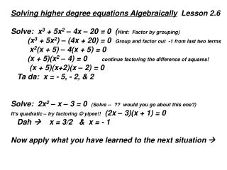 Solving higher degree equations Algebraically   Lesson 2.6