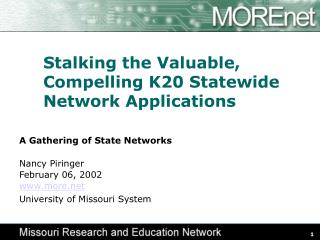 Stalking the Valuable, Compelling K20 Statewide Network Applications