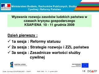 Dzień pierwszy  :   1 a sesja  : Reformy statusu