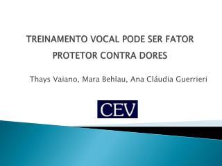 TREINAMENTO VOCAL PODE SER FATOR PROTETOR CONTRA DORES