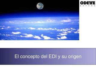 El concepto del EDI y su origen
