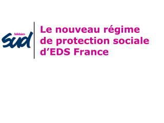 Le nouveau régime de protection sociale d'EDS France