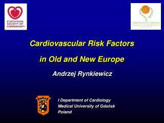 Cardiovascular Risk Factors  in Old  and New Europe