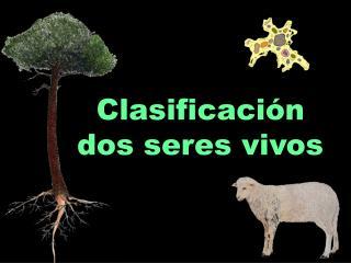 Clasificaci�n  dos seres vivos