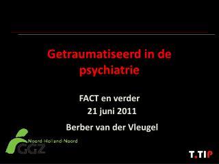 Getraumatiseerd in de psychiatrie