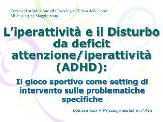L�iperattivit� e il Disturbo da deficit attenzione/iperattivit� (ADHD):