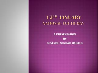 12 th  January  national youth day