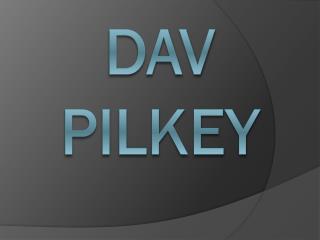D av pilkey