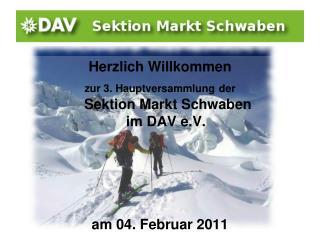 Herzlich Willkommen  zur 3. Hauptversammlung der  Sektion Markt Schwaben  im DAV e.V.
