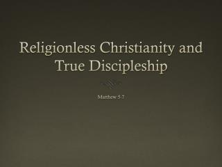Religionless  Christianity and  True Discipleship