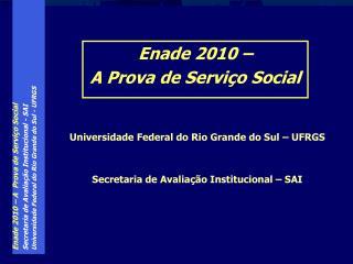 Enade 2010 –  A Prova de Serviço Social
