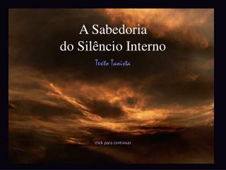 A  Sabedoria do  Silêncio  Interno