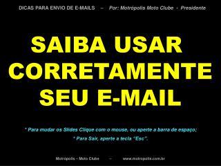 SAIBA USAR  CORRETAMENTE SEU E-MAIL