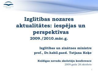 Izglītības nozares aktualitātes: iespējas un perspektīvas 2009./2010.māc.g.