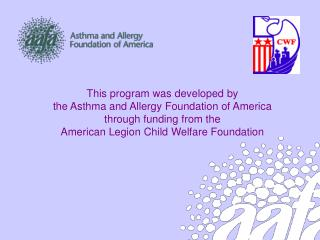 This program was developed by  the Asthma and Allergy Foundation of America