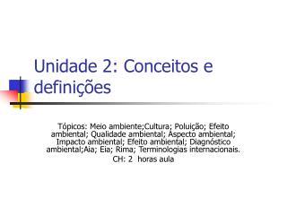 Unidade 2: Conceitos e definições