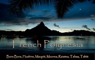 Bora Bora, Huahine, Maupiti, Moorea, Raiatea, Tahaa, Tahiti