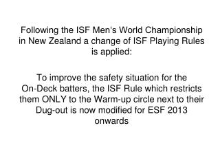 Rules Adoption: For ESF Competitions starting Season 2013