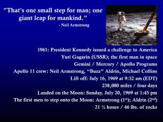 """""""That's one small step for man; one giant leap for mankind."""""""