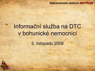 Informační služba na DTC  v bohunické nemocnici