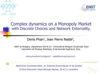 Complex dynamics on a Monopoly Market with Discrete Choices and Network Externality .
