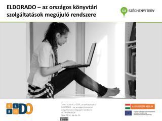ELDORADO – az országos könyvtári szolgáltatások megújuló rendszere
