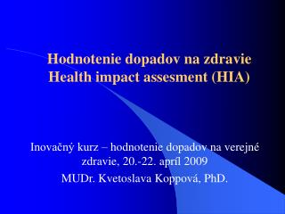 Hodnotenie dopadov na zdravie Health impact assesment (HIA)