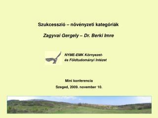 Szukcesszió – növényzeti kategóriák Zagyvai Gergely – Dr. Berki Imre