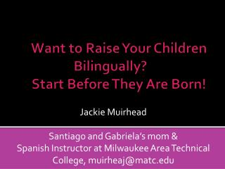 Want to Raise Your Children Bilingually? Start Before They Are Born!