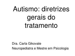Autismo: diretrizes gerais do tratamento