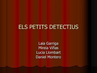 ELS PETITS DETECTIUS
