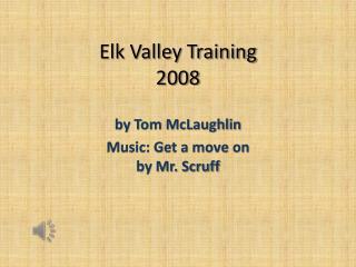 Elk Valley Training 2008