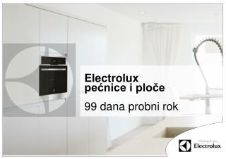 Electrolux pećnice i ploče 99 dana probni rok