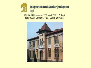 Str. N. Bălcescu nr. 26, cod 700117, Iaşi Tel.: 0232  268014, Fax: 0232  267705