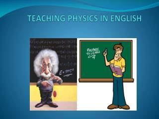 TEACHING PHYSICS IN ENGLISH