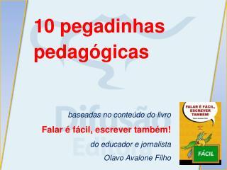 10 pegadinhas pedagógicas baseadas no conteúdo do livro Falar é fácil, escrever também!