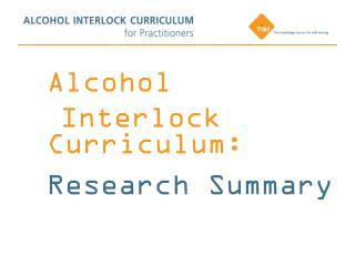 Alcohol Interlock Curriculum: Research Summary
