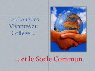 Les  Langues Vivantes  au  Collège  …