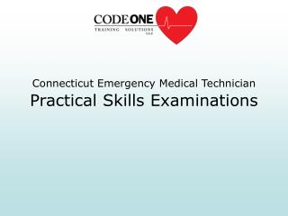 Connecticut Emergency Medical Technician Practical Skills Examinations