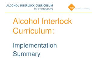 Alcohol Interlock Curriculum: