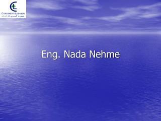 Eng. Nada Nehme
