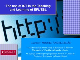 The  use of ICT in  the Teaching        and  Learning  of EFL/ESL