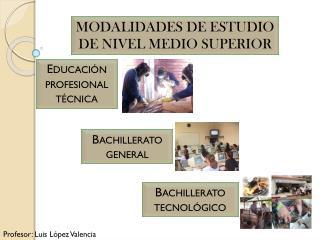 MODALIDADES DE ESTUDIO DE NIVEL MEDIO SUPERIOR