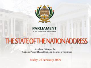 to a Joint Sitting of the  National Assembly and National Council of Provinces