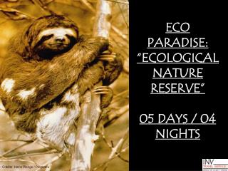 "ECO PARADISE: ""ECOLOGICAL NATURE RESERVE"" 05 DAYS / 04 NIGHTS"