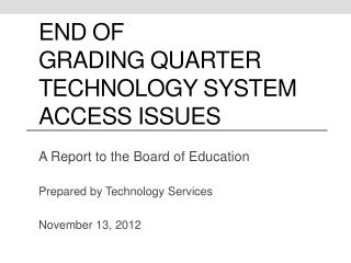 End of  Grading Quarter Technology System Access Issues