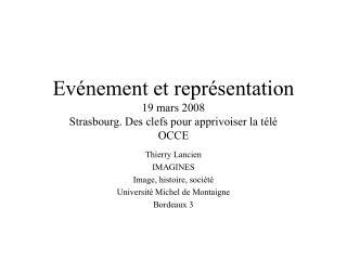 Evénement et représentation 19 mars 2008 Strasbourg. Des clefs pour apprivoiser la télé OCCE