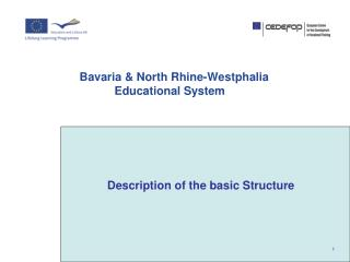 Bavaria & North Rhine-Westphalia 	Educational System
